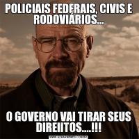POLICIAIS FEDERAIS, CIVIS E RODOVIÁRIOS...O GOVERNO VAI TIRAR SEUS DIREIITOS....!!!