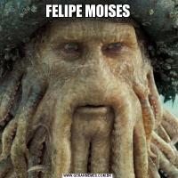 FELIPE MOISES