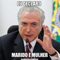 EU DECLARO MARIDO E MULHER
