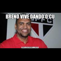 BRENO VIVE DANDO O CU
