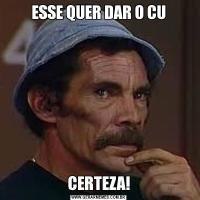 ESSE QUER DAR O CUCERTEZA!