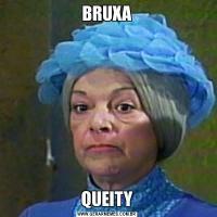 BRUXAQUEITY