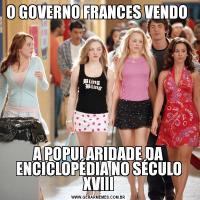 O GOVERNO FRANCES VENDO A POPULARIDADE DA ENCICLOPÉDIA NO SÉCULO XVIII