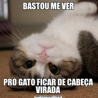 BASTOU ME VERPRO GATO FICAR DE CABEÇA VIRADA