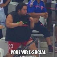 PODE VIR E-SOCIAL