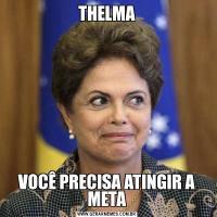 THELMAVOCÊ PRECISA ATINGIR A META