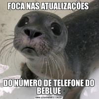 FOCA NAS ATUALIZAÇÕES DO NÚMERO DE TELEFONE DO BEBLUE