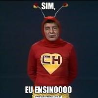SIM,EU ENSINOOOO