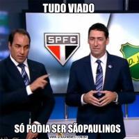 TUDO VIADOSÓ PODIA SER SÃOPAULINOS