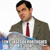 I EN CLASES DE PORTUGUÉS P.S:2018