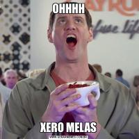 OHHHHXERO MELAS