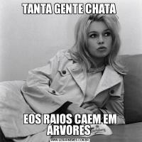 TANTA GENTE CHATA EOS RAIOS CAEM EM ÁRVORES