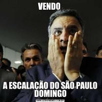 VENDO A ESCALAÇÃO DO SÃO PAULO DOMINGO