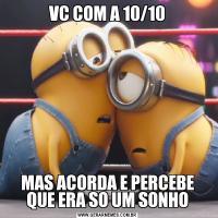 VC COM A 10/10MAS ACORDA E PERCEBE QUE ERA SO UM SONHO