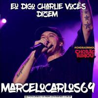 Eu digo charlie vocês dizem MarceloCarlos69