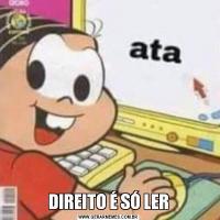DIREITO É SÓ LER