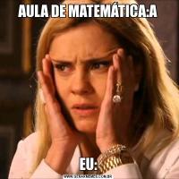 AULA DE MATEMÁTICA:AEU: