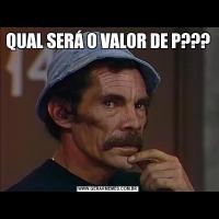 QUAL SERÁ O VALOR DE P???