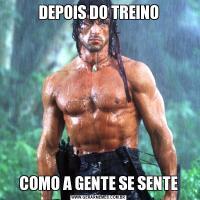 DEPOIS DO TREINOCOMO A GENTE SE SENTE