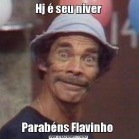 Hj é seu niverParabéns Flavinho
