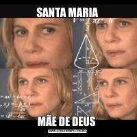 SANTA MARIAMÃE DE DEUS