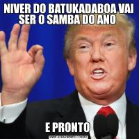 NIVER DO BATUKADABOA VAI SER O SAMBA DO ANO E PRONTO