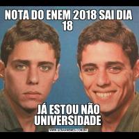 NOTA DO ENEM 2018 SAI DIA 18 JÁ ESTOU NÃO UNIVERSIDADE