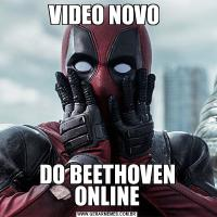 VIDEO NOVO DO BEETHOVEN ONLINE