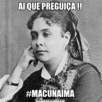 AI QUE PREGUIÇA !!#MACUNAÍMA