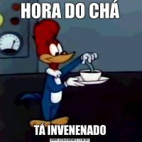 HORA DO CHÁTÁ INVENENADO