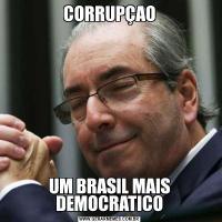 CORRUPÇAOUM BRASIL MAIS DEMOCRATICO