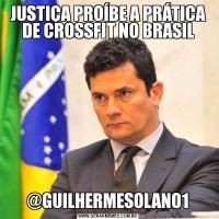 JUSTIÇA PROÍBE A PRÁTICA DE CROSSFIT NO BRASIL@GUILHERMESOLANO1