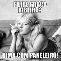 FILIPE GRAÇA RIBEIRO?RIMA COM PANELEIRO!