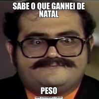 SABE O QUE GANHEI DE NATALPESO