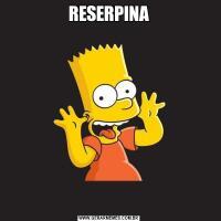 RESERPINA