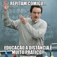 REPITAM COMIGO...EDUCAÇÃO A DISTÂNCIA É MUITO PRÁTICO!!