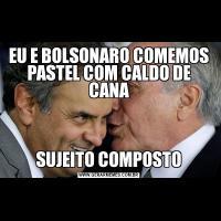 EU E BOLSONARO COMEMOS PASTEL COM CALDO DE CANASUJEITO COMPOSTO