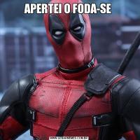APERTEI O FODA-SE