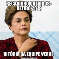 RECADINHO QUERIDOS - RETIRO 2019VITÓRIA DA EQUIPE VERDE