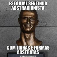 ESTOU ME SENTINDO ABSTRACIONISTACOM LINHAS E FORMAS ABSTRATAS