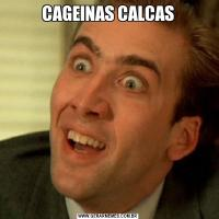 CAGEINAS CALCAS