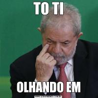 TO TIOLHANDO EM