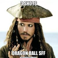 3 SHOTSDRAGON BALL SFF