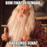 BOM FINAL DE SEMANA BARBEIROS SENAC