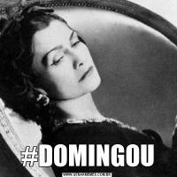 #DOMINGOU