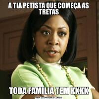 A TIA PETISTA QUE COMEÇA AS TRETASTODA FAMILIA TEM KKKK